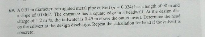 Solved: 6 9  A 0 91 M Diameter Corrugated Metal Pipe Culve
