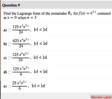 Solved: Question 9 Find The Lagrange Form Of The Remainder