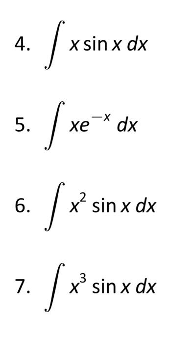 Solved: Integral X Sin X Dx Integral Xe^-x Dx Integral X^2