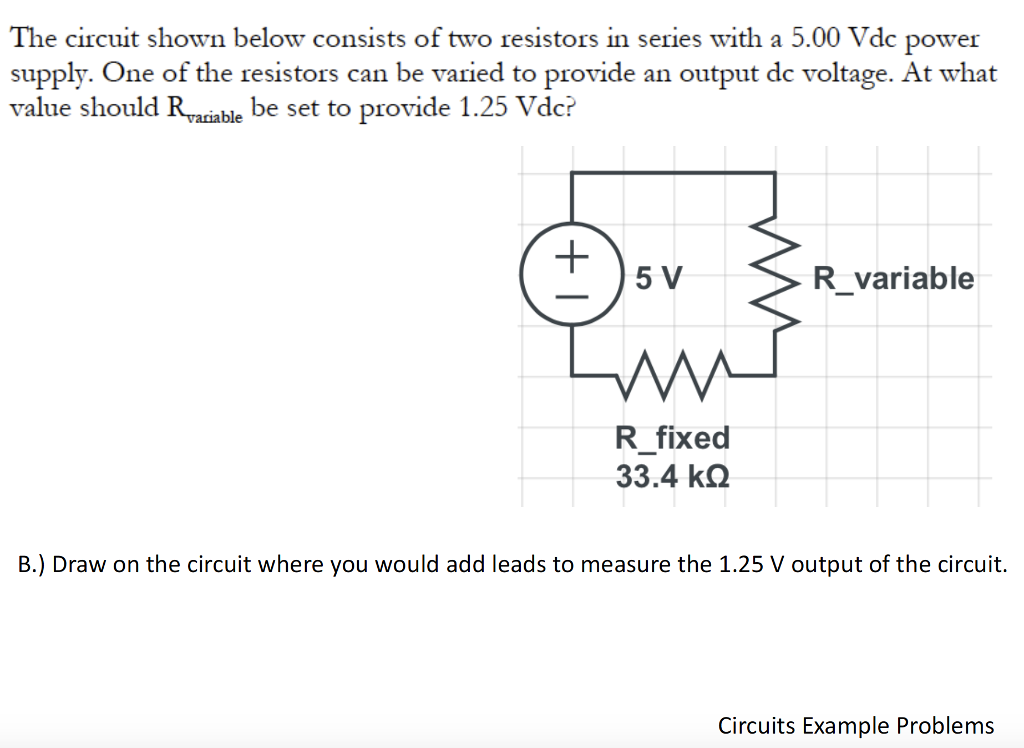 Solved: The Circuit Shown Below Consists Of Two Resistors ...