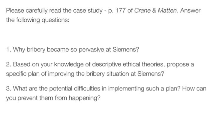 siemens case study bribery Siemens: anatomy of bribery case solution, in november 2006, 200 german police raided the headquarters of siemens ag, europe's.