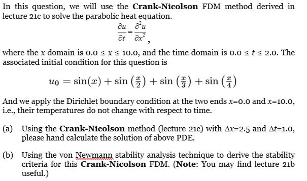 In This Question, We Will Use The Crank-Nicolson F