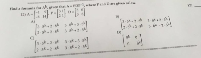 Find a formula for A^k, given that A = PDP^1, wher