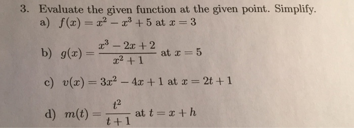 Solved Evaluate The Given Function At The Given Point Si Chegg Com