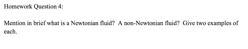 Solved: Mention In Brief What Is A Newtonian Fluid? A Non