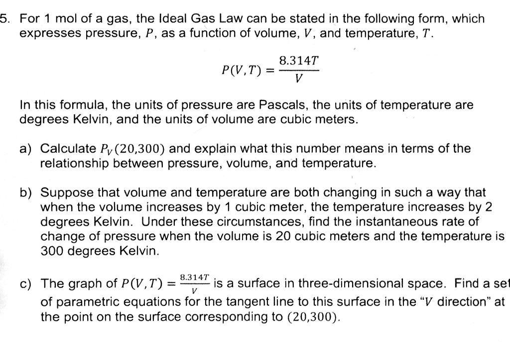 Solved: For 1 Mol Of A Gas, The Ideal Gas Law Can Be State ...