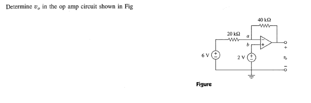 Determine vo in the op amp circuit shown in Fig 40 k? Figure