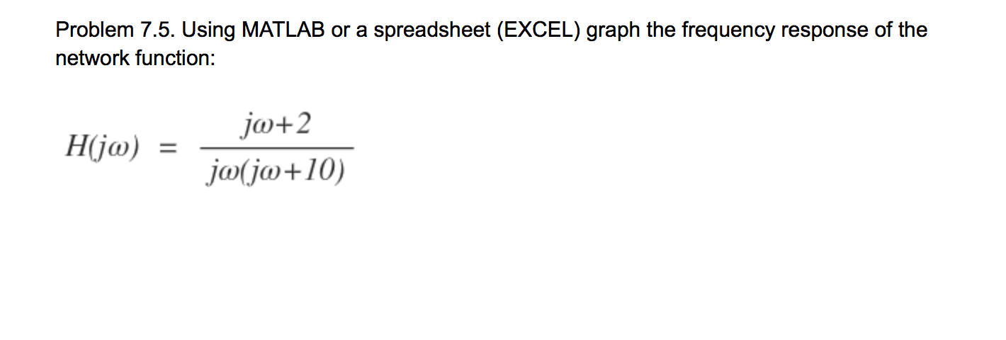 Using MATLAB or a spreadsheet (EXCEL) graph the fr