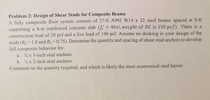 Solved: Problem 2: Design Of Shear Studs For Composite Bea