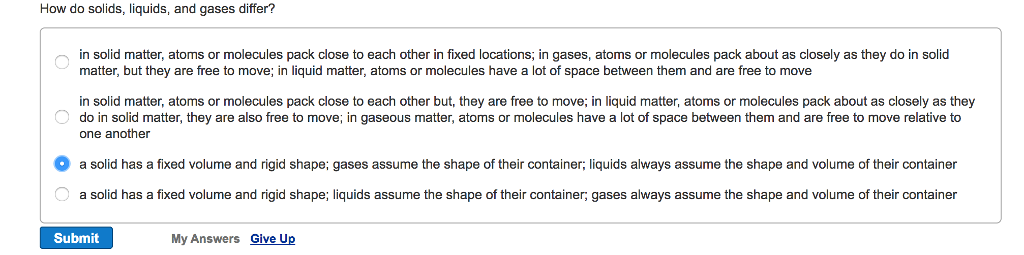 solved how do solids liquids and gases differ in solid