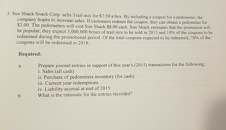 Solved: Sun Shack Snack Corp  Sells T Rail Mix For $7 50 A