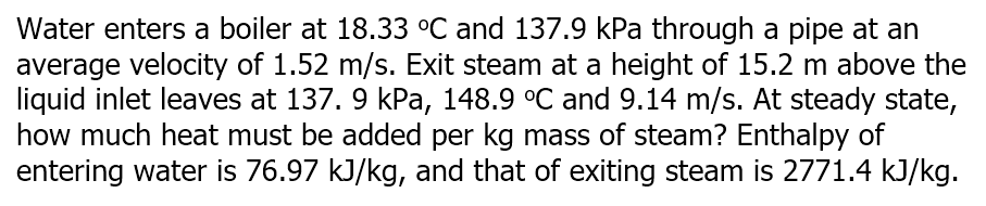 Solved Water Enters A Boiler At 18 33 Oc And 137 9 Kpa Th Chegg Com