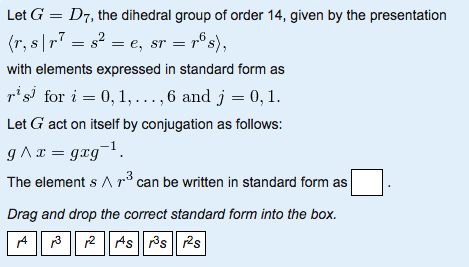 Solved: Let G = D_7, The Dihedral Group Of Order 14, Given