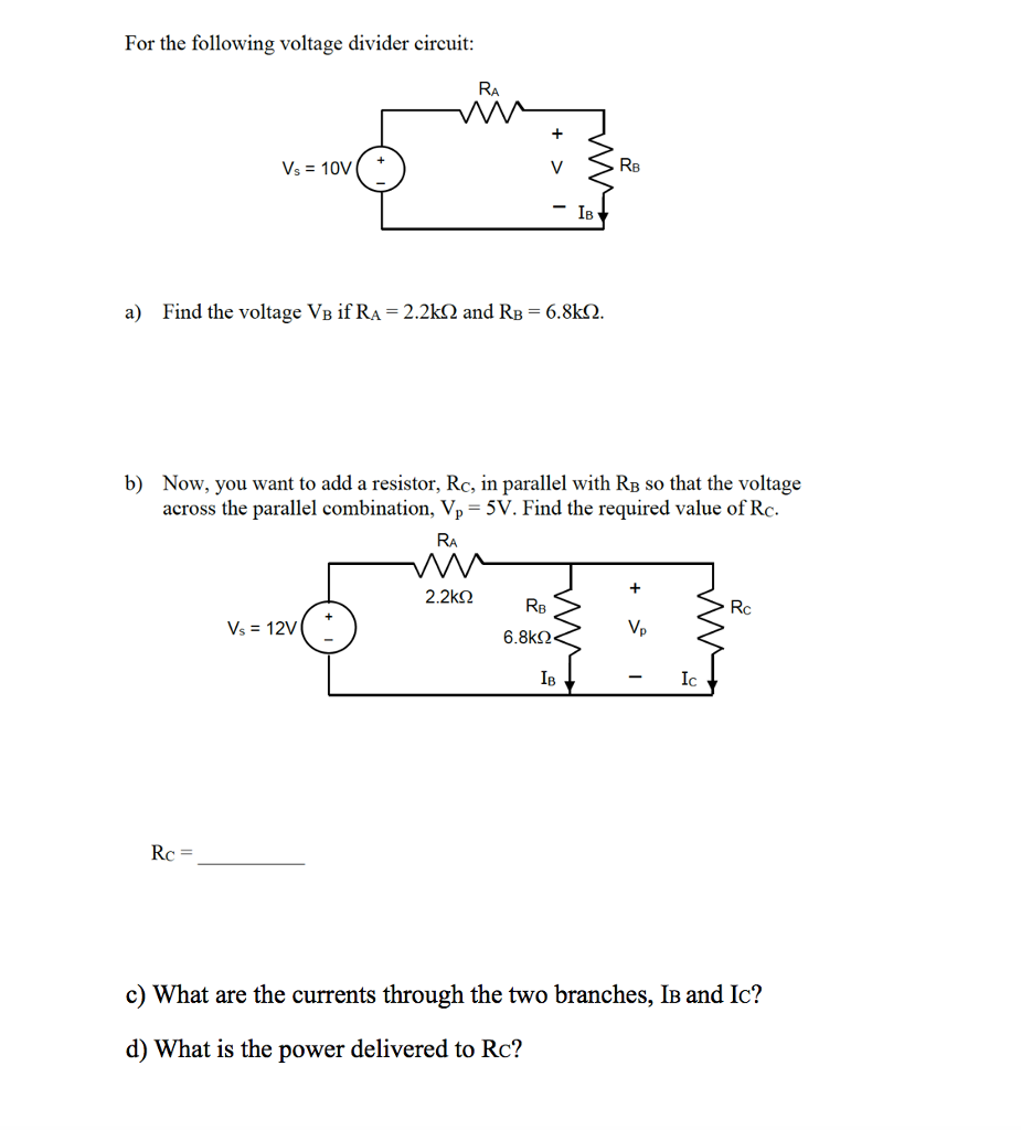 Solved For The Following Voltage Divider Circuit Find Th Diagram T