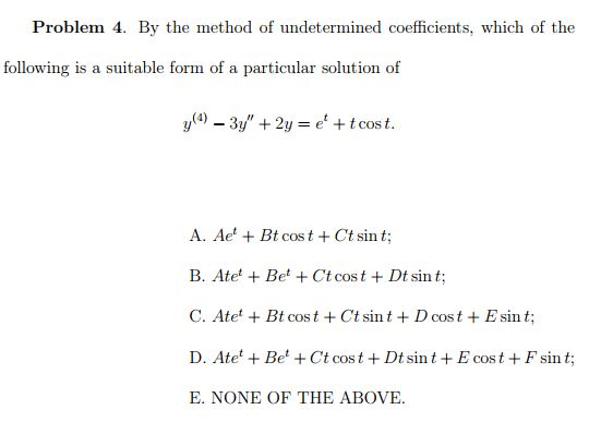 Problem 4. By The Method Of Undetermined Coefficie... | Chegg.com