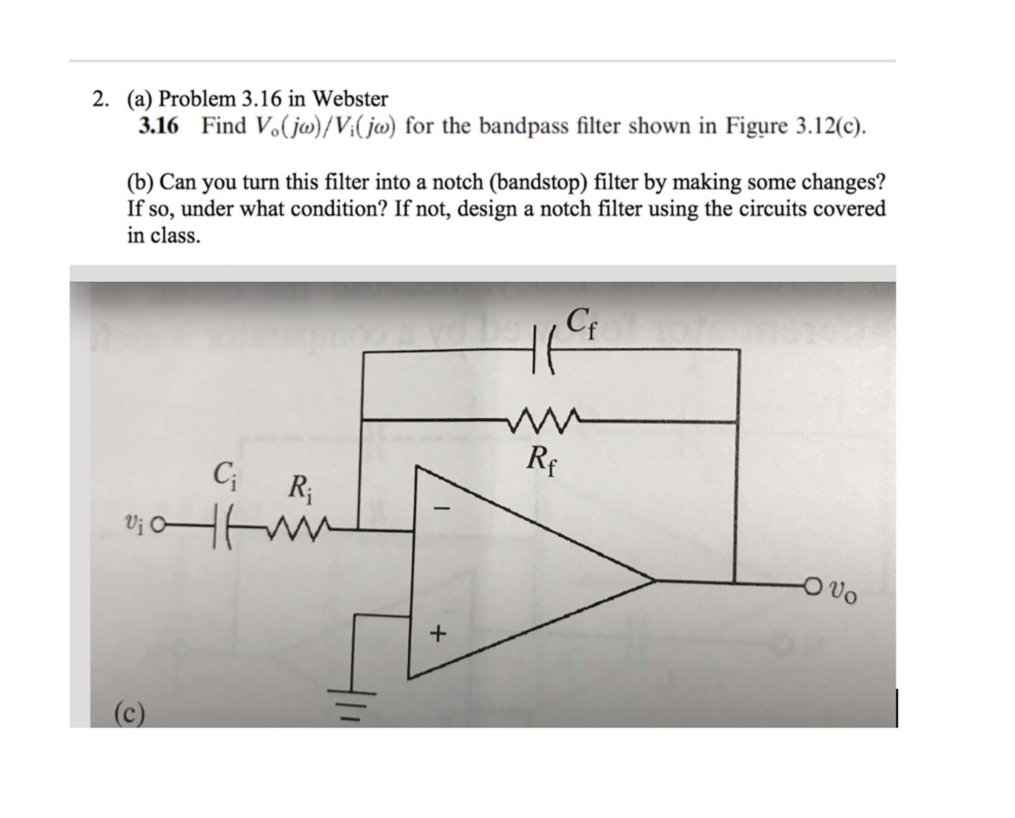 Solved Find V Ring Operatorj Omega Ij For The Notch Filter Circuit Diagram Question Bandpass Shown In Figure 312c Can