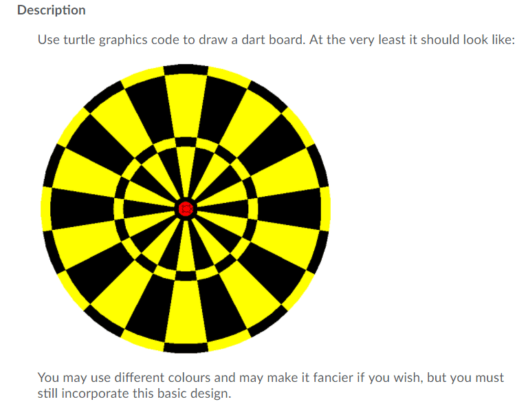 Solved: Use Turtle Graphics Code To Draw A Dart Board  At