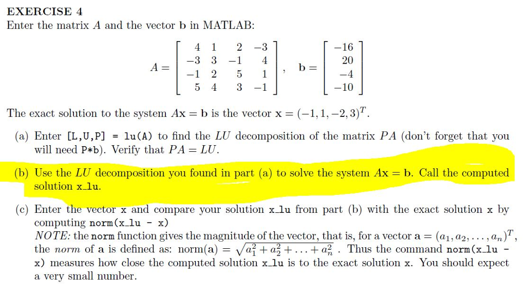 Solved: EXERCISE 4 Enter The Matrix A And The Vector B In
