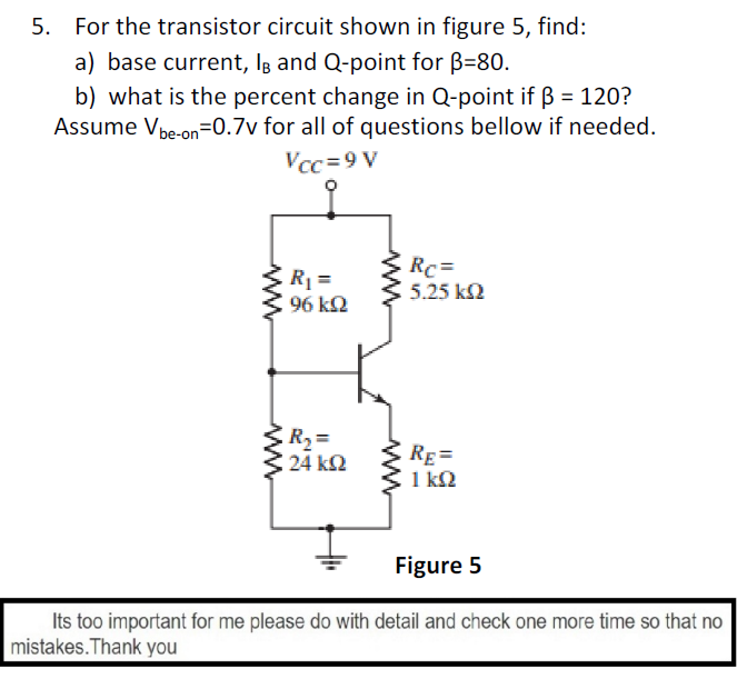 For the transistor circuit shown in figure 5, find