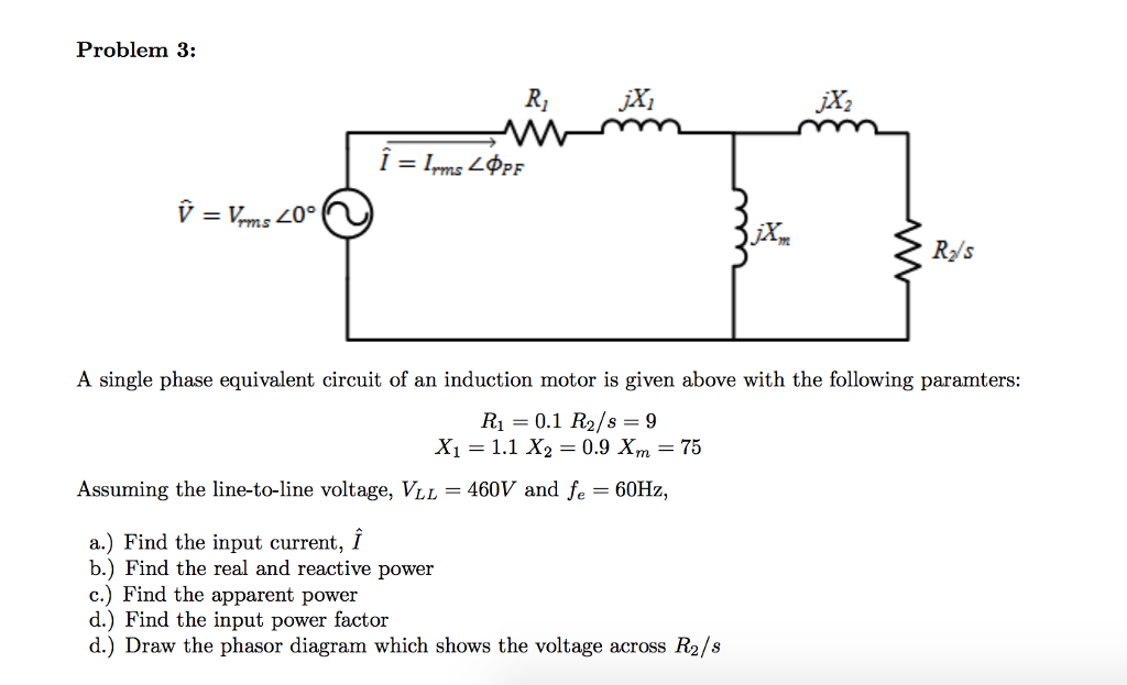 solved a single phase equivalent circuit of an induction equivalent circuit of three phase induction motor induction machines