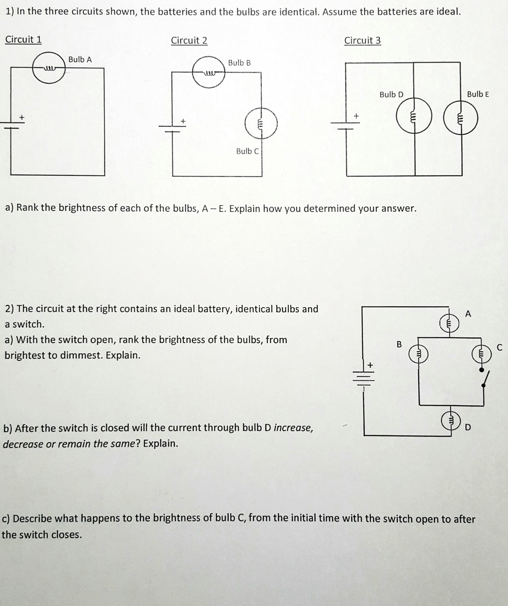 Solved In The Three Circuits Shown Batteries And Parallel Series Circuit With Lightbulbs Battery