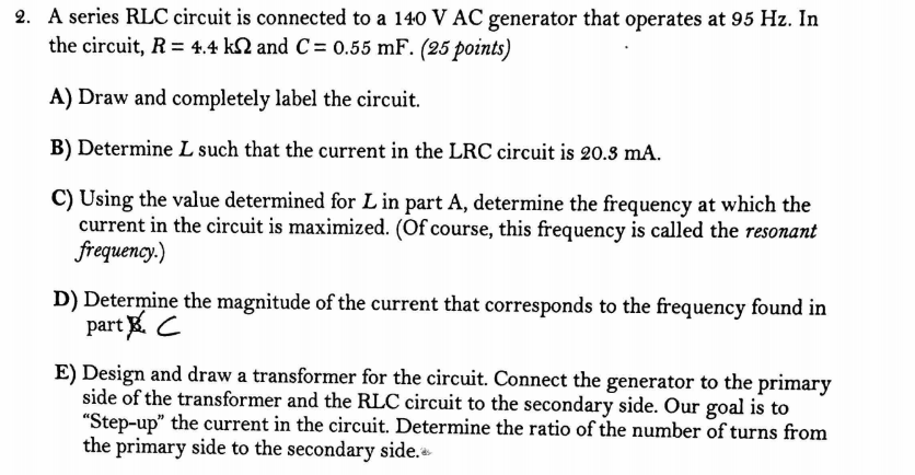 Solved 2 A Series Rlc Circuit Is Connected To A 140 V Ac
