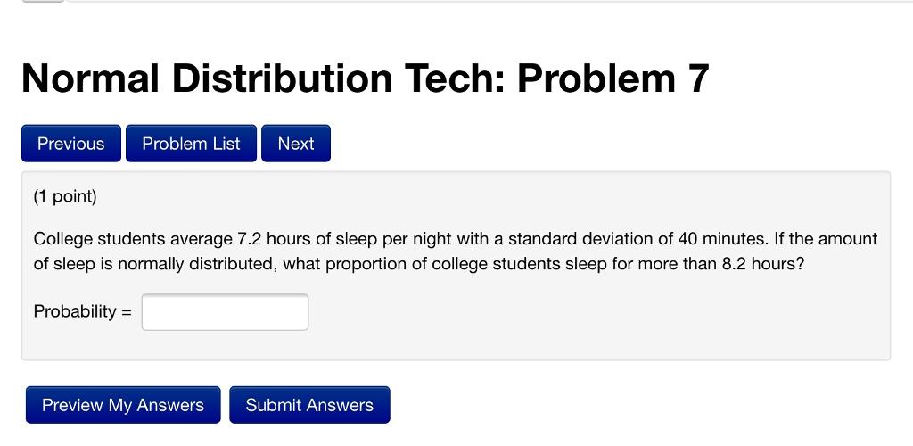 Normal Distribution Tech Problem 7 Previous Problem List Next 1 Point College Students
