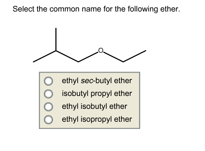 Select The Common Name For The Following Ether. Et ...