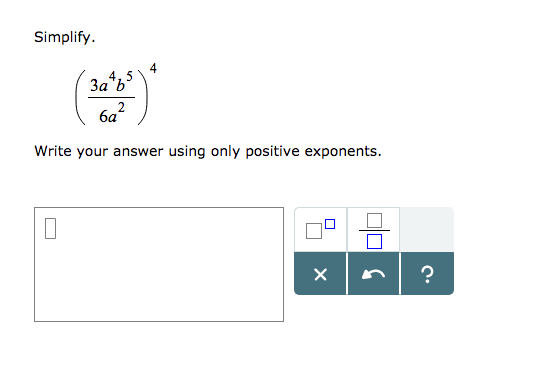 Simplify. 4. 4,5 6a answer using only positive exponents.