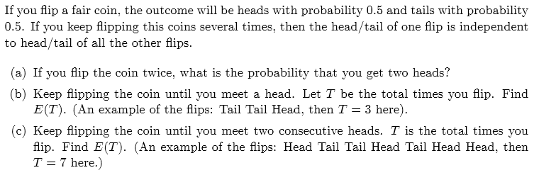 Solved  If You Flip A Fair Coin  The Outcome Will Be Heads