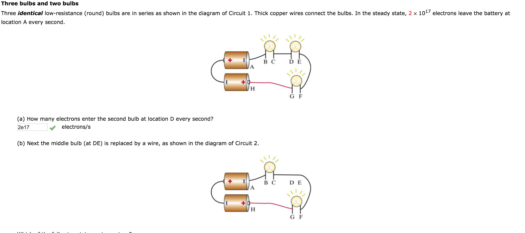 Solved Three Bulbs And Two Identical Low Resi Circuit Diagram Bulb Question Resistance Round Are In Series As Shown