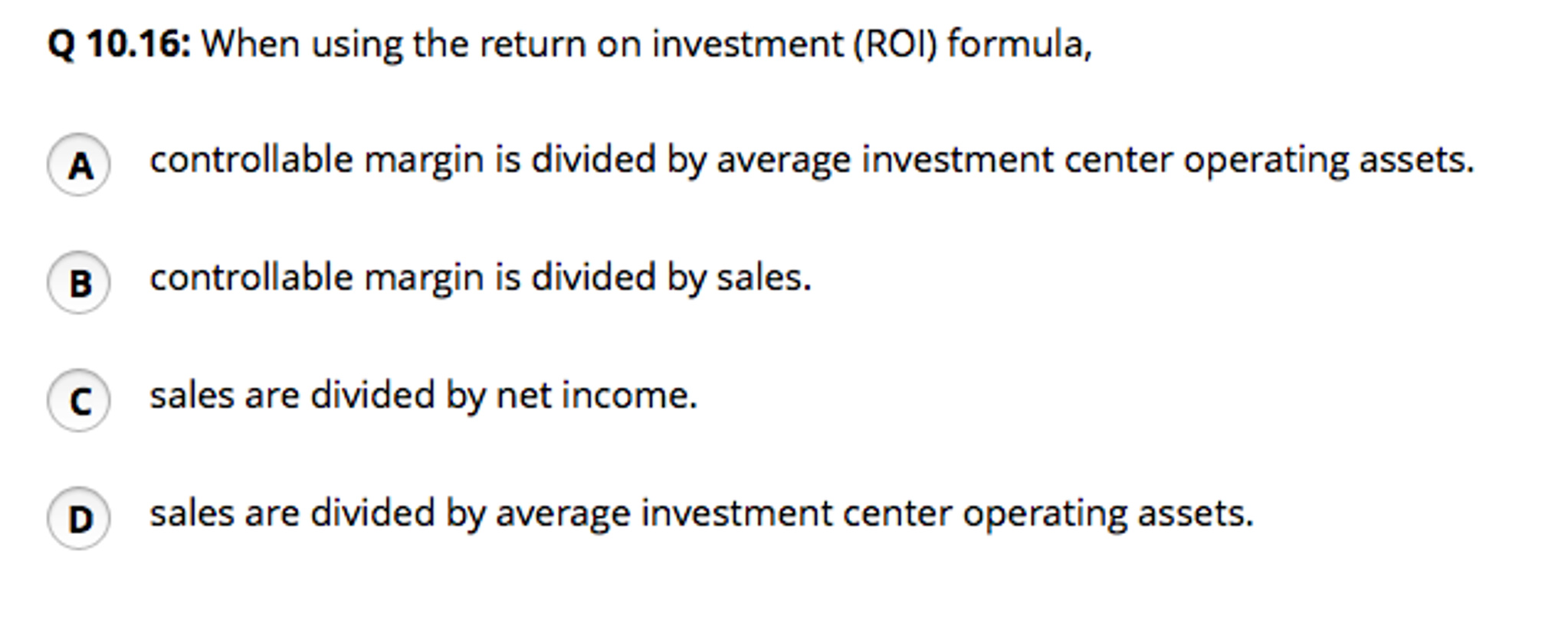 Solved: When Using The Return On Investment (ROI) Formula
