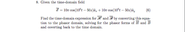 Given the time-domain field E=10 pi cos (10^6 t-5