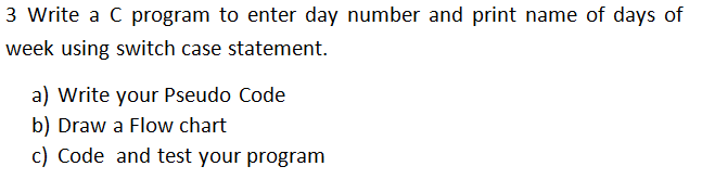 Solved write a c program to enter day number and print na question write a c program to enter day number and print name of days of week using switch case statement ccuart Gallery