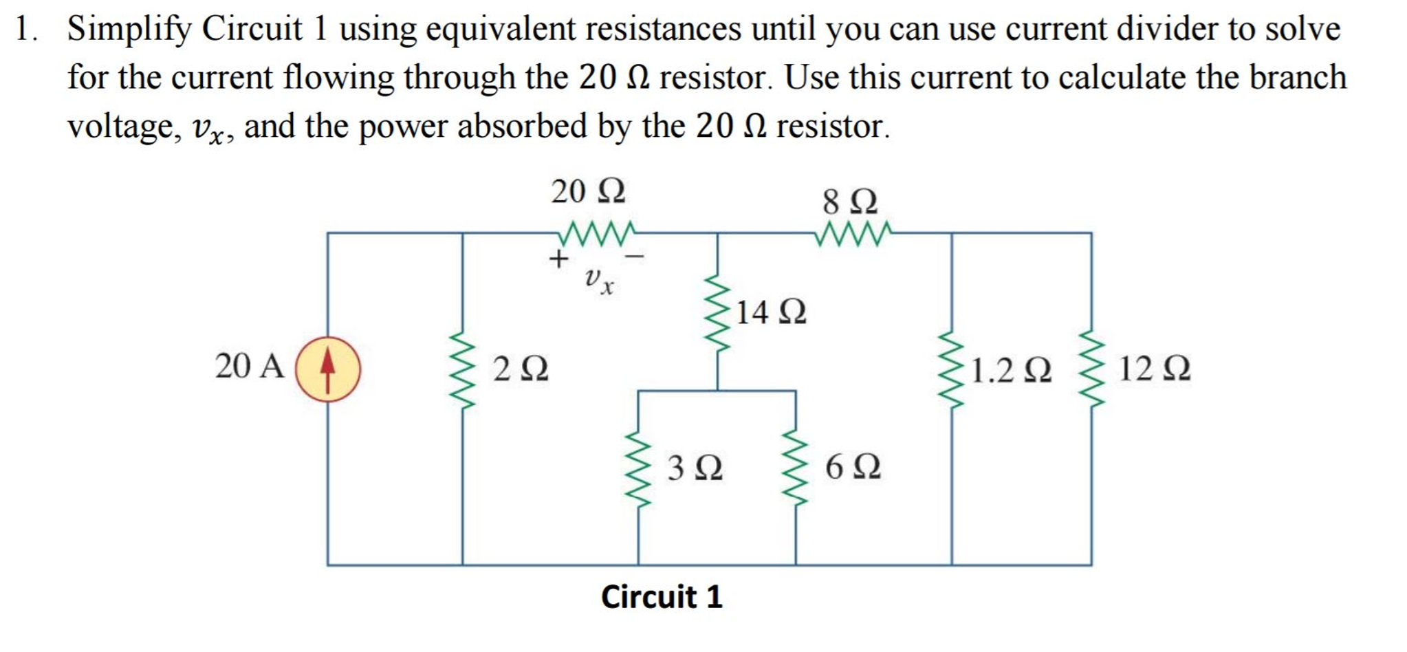 Solved Simplify Circuit 1 Using Equivalent Resistances Un Current Divider Circuits Question Until You Can Use To Solve For Th