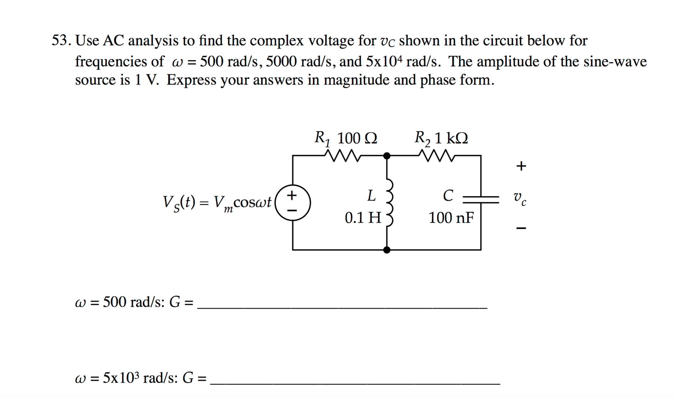 Question Use AC Analysis To Find The Complex Voltage For Vc Shown In Circuit Below Frequencies Of