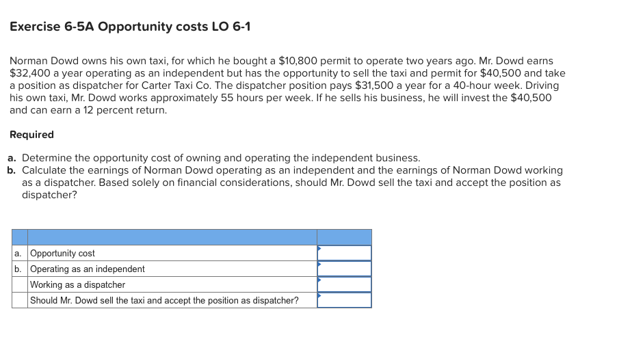 Solved: Exercise 6-5A Opportunity Costs LO 6-1 Norman Dowd