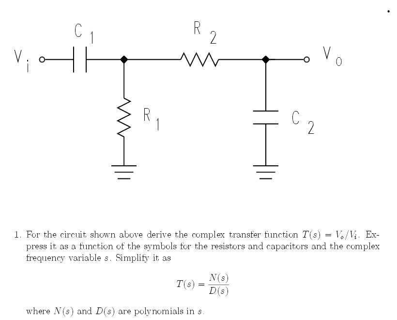 Solved For The Circuit Shown Above Derive The Complex Tra