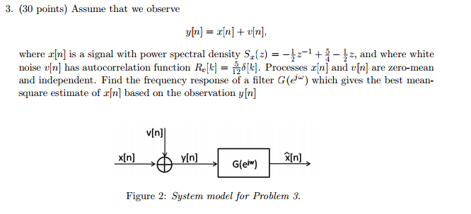 Assume That We Observe Where X[n] Is A Signal With