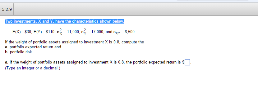 Solved: Two Investments, X And Y, Have The Characteristic