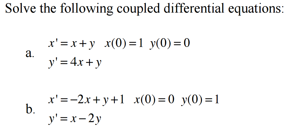 Solved: Solve The Following Coupled Differential Equations