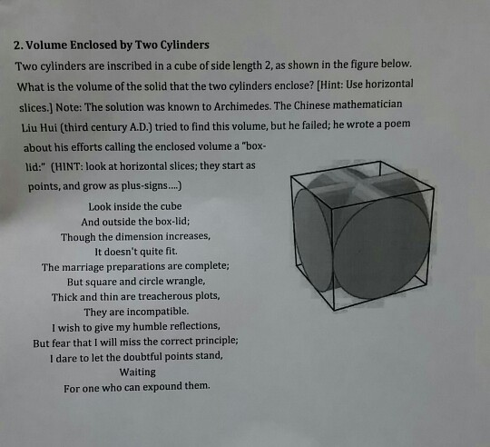 Image for 2. Volume Enclosed by Two Cylinders Two cylinders are inscribed in a cube of side length 2, as shown in the