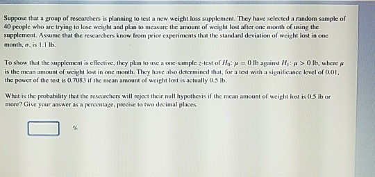 Solved Suppose That A Group Of Researchers Is Planning To