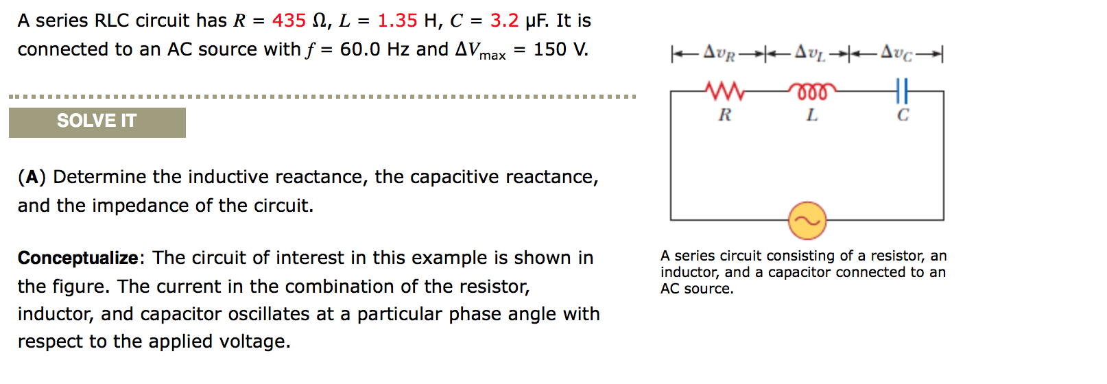Solved A Series Rlc Circuit Has R 435 Ohm L 135 H Examples Real Life Added To The