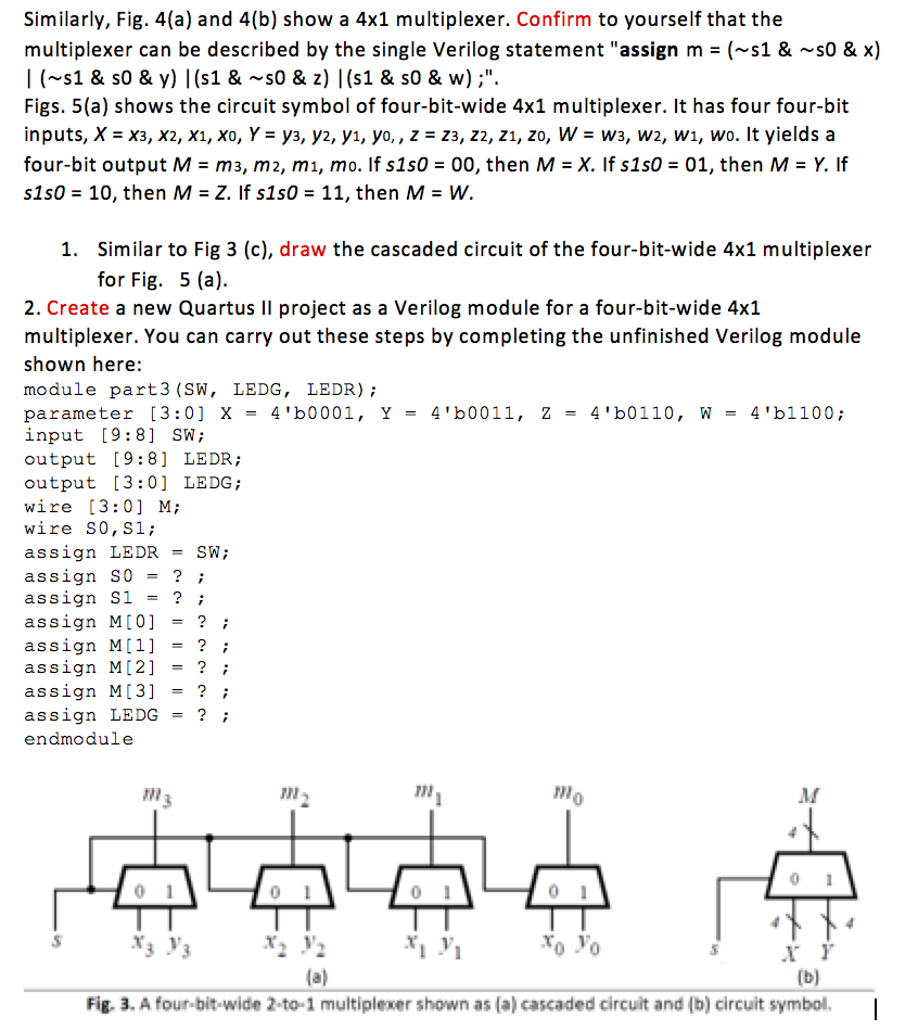 Question: Similarly, F 4(a) and 4(b) show a 4x1 multiplexer. Confirm to  yourself that the multiplexer can b.