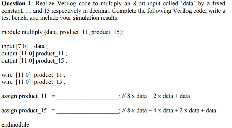 Solved: Realize Verilog Code To Multiply An 8-bit Input Ca