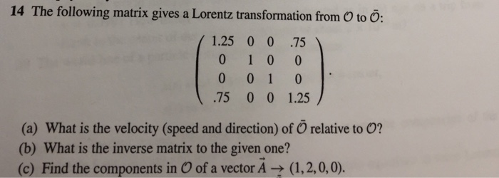 The following matrix gives a Lorentz transformatio