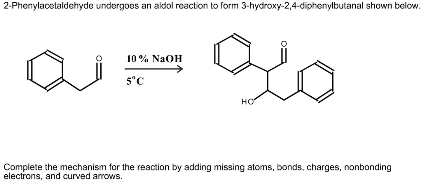 Solved: 2-Phenylacetaldehyde Undergoes An Aldol Reaction T ...