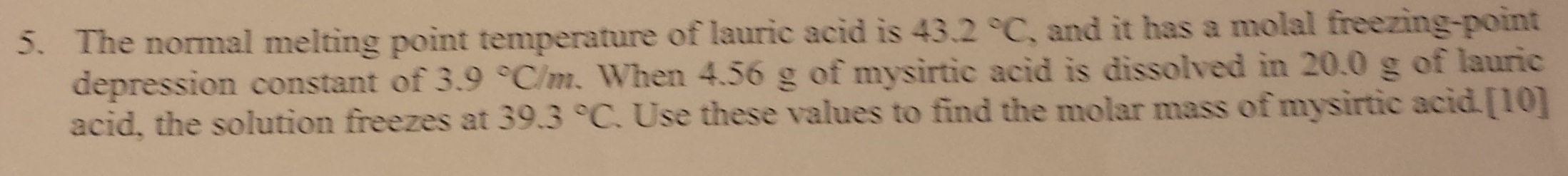 freezing point depression lauric acid An experiment involving finding the freezing point depression to find the molecular weight of a  this is the freezing point of the benzoic acid-lauric acid mixture.