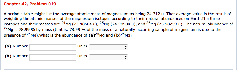 Solved chapter 42 problem 019 a periodic table might lis chapter 42 problem 019 a periodic table might list the average atomic mass of magnesium urtaz Choice Image